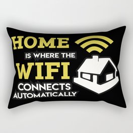 Geek: Home Is Where The Wifi Connects Automatically T-Shirt Rectangular Pillow