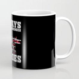 Always Remember our Heros Coffee Mug