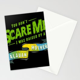 You Don't Scare Me I Was Raised By A Palauan Mother Stationery Cards