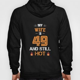 My WIFE is 49 and still hot Hoody