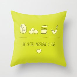 The Secret Ingredient is Love Throw Pillow