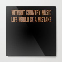 Country Music Quote Cowboy Linedance Metal Print