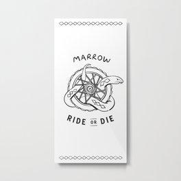 Ride or Die · Marrow Metal Print