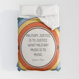 Military justice is to justice what military music is to music Comforters