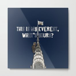 This Is MY Everest, What's Yours? (Raccoon Climbs Skyscraper) Metal Print