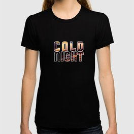 Cold Night T-shirt