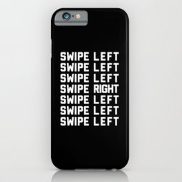 Swipe Left/Right Funny Quote iPhone Case