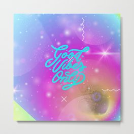 Good Vibes only | Positivity vibes Metal Print