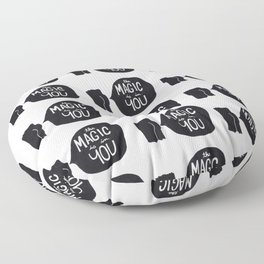 The magic is in you Floor Pillow