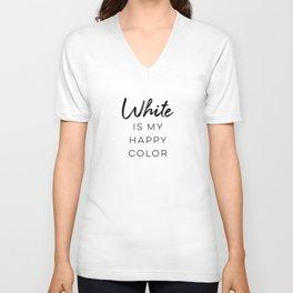 White Is My Happy Color Unisex V-Neck
