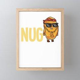 Nug Life Gift Chicken Tender Nugget Framed Mini Art Print