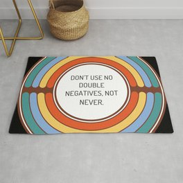 Don t use no double negatives not never Rug