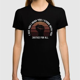 I See You I Hear You I Stand With You T-shirt