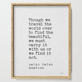 Ralph Waldo Emerson travel quote Serving Tray