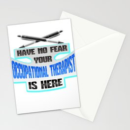 OT No Fear Occupational Therapist is Here Stationery Cards