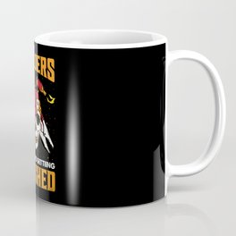 Welders Don't Mind Getting Flashed Coffee Mug