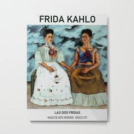 Frida Kahlo Exhibition Frida Kahlo The Two Fridas Art Las Dos Fridas Mexico City 1939 Metal Print