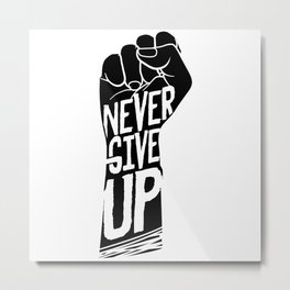 Never Give Up Motivation Metal Print