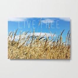 Live Free Metal Print