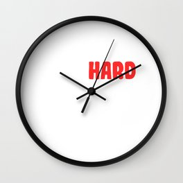 "Are You A Hard Person? A Perfect Tee For You Saying ""It's Hard To Focus Today"" T-shrt Design Wall Clock"