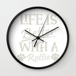Rottweiler Gift Life Is Better With A Rottie Print Wall Clock