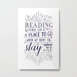 Reading gives us a place to go - inversed Metal Print
