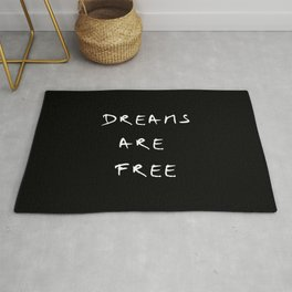 Dreams are free 5- black and white Rug