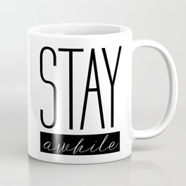 Stay awhile Coffee Mug