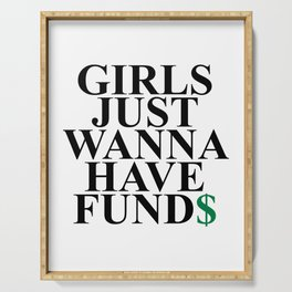 Girls Just Wanna Have Fund$ Funny Quote Serving Tray