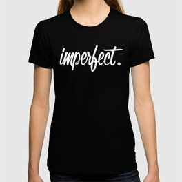 imperfect T-shirt