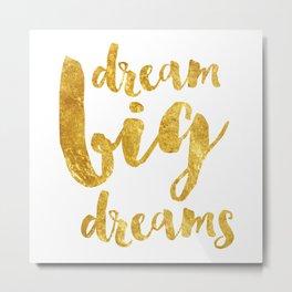 dream big dreams Metal Print