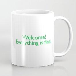 Welcome! everything is fine. Coffee Mug