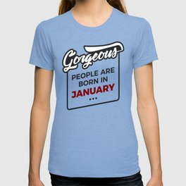 Gorgeous Born In January Babies Birthday T-shirt