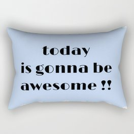 Today is gonna be awesome flower print Rectangular Pillow