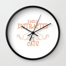 Easily Distracted By Cats T-shirt Design For Cat Lovers Pet Animals Paws Purr Fur Kitten Meow Wall Clock