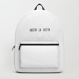 Hasta La Vista Backpack