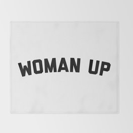 Woman Up Funny Quote Throw Blanket
