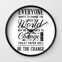 Change The Toilet Paper Roll Wall Clock