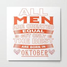 Best Men are Born in Oktober Metal Print