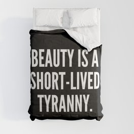 Beauty is a short lived tyranny Comforters