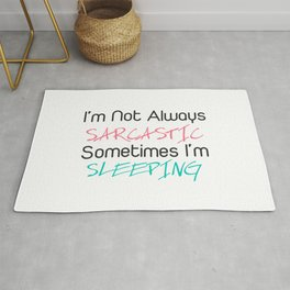 I'm not always sarcastic sometimes i'm sleeping Rug