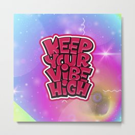 High vibes | Positivity vibes Metal Print