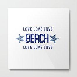 Beach Love - Nadia Bonello Metal Print