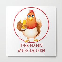 DER HAN MUSS LAUFEN Metal Print