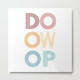 Doowop  TShirt Music Shirt Instrument Gift Idea Metal Print