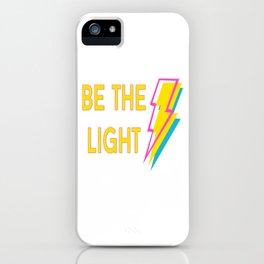 Be The Light iPhone Case