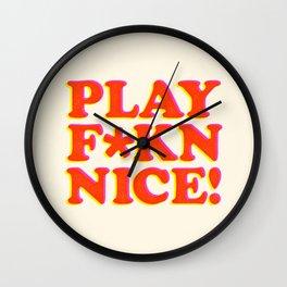 Play Nice funny minimalist typography poster bedroom student dorm decor wall art Wall Clock