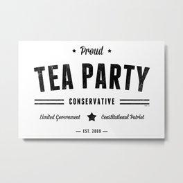 Tea Party Conservative Metal Print