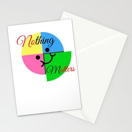 Nothing matters Stationery Cards