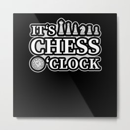 Its Chess Oclock Rook Metal Print